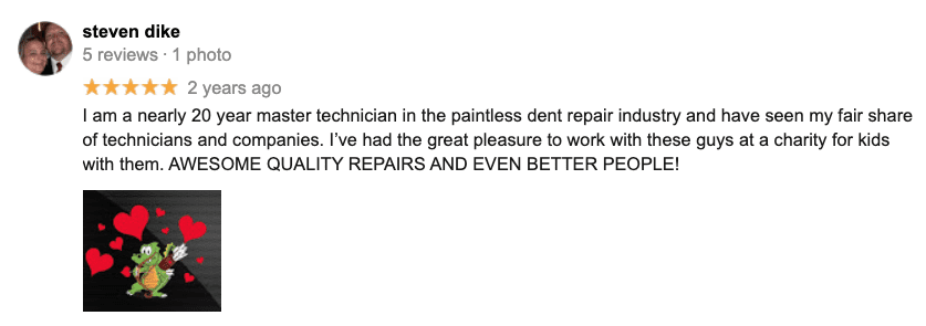 I am a nearly 20 year master technician in the paintless dent repair industry and have seen my fair share of technicians and companies. I've had the great pleasure to work with these guys at a charity for kids with them. AWESOME QUALITY REPAIRS AND EVEN BETTER PEOPLE!