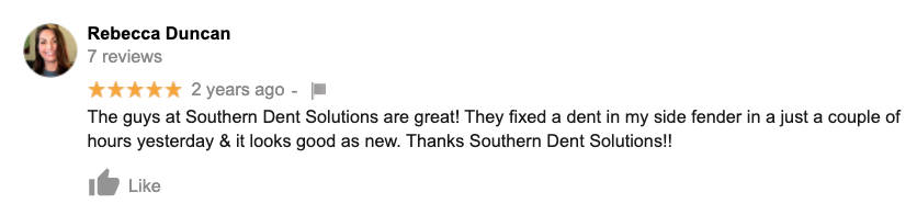 The guys at Southern Dent Solutions are great! They fixed a dent in my side fender in a just a couple of hours yesterday & it looks good as new. Thanks Southern Dent Solutions!!